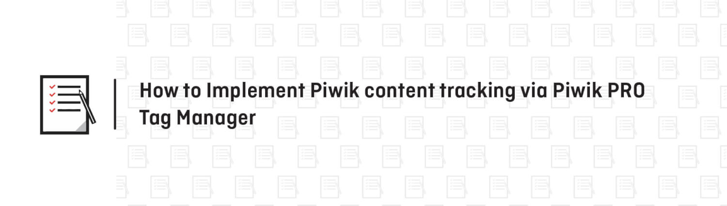 Track the percentage of content that was displayed during the pageview with content tracking feature.