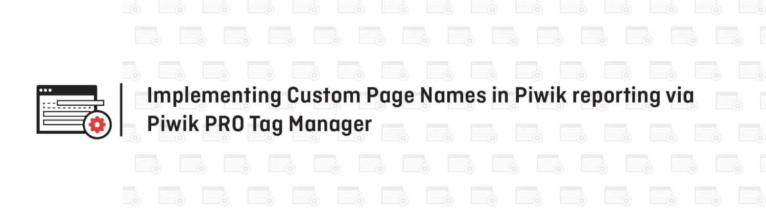 Set custom page titles which will be only visible in Piwik PRO reports.